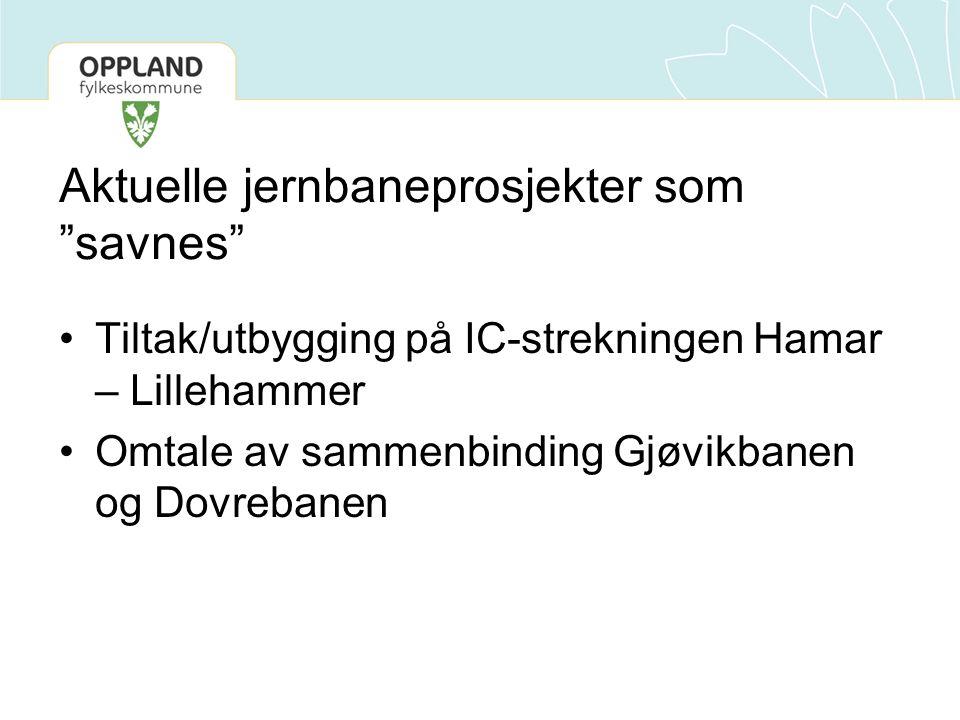 """Aktuelle jernbaneprosjekter som """"savnes"""" Tiltak/utbygging på IC-strekningen Hamar – Lillehammer Omtale av sammenbinding Gjøvikbanen og Dovrebanen"""