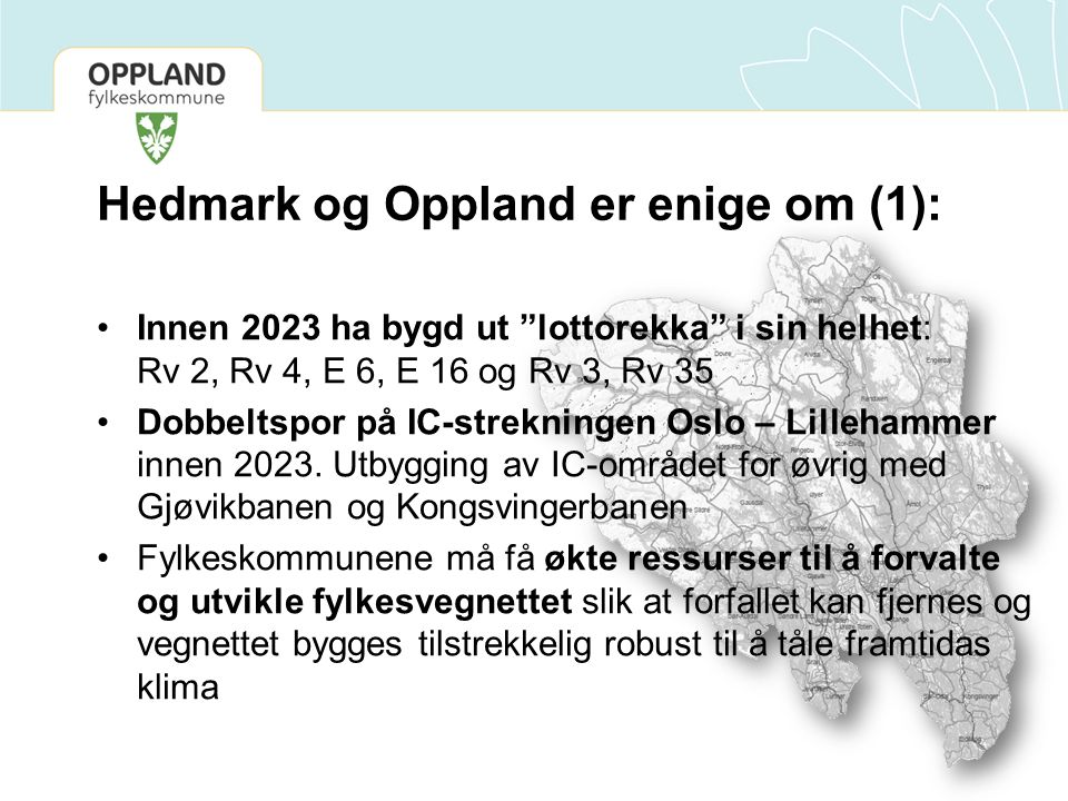 """Hedmark og Oppland er enige om (1): Innen 2023 ha bygd ut """"lottorekka"""" i sin helhet: Rv 2, Rv 4, E 6, E 16 og Rv 3, Rv 35 Dobbeltspor på IC-strekninge"""