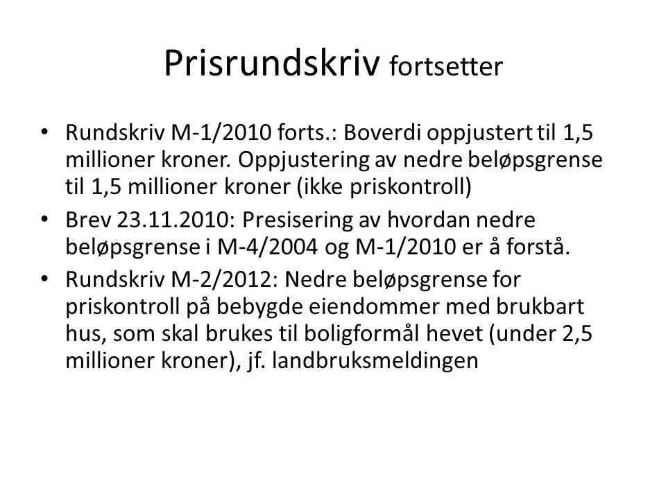 Prisrundskriv fortsetter Rundskriv M-1/2010 forts.: Boverdi oppjustert til 1,5 millioner kroner. Oppjustering av nedre beløpsgrense til 1,5 millioner