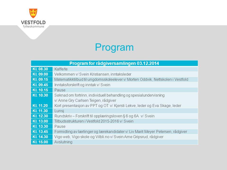 Program for rådgiversamlingen 03.12.2014 Kl. 08.30Kaffe/te Kl.