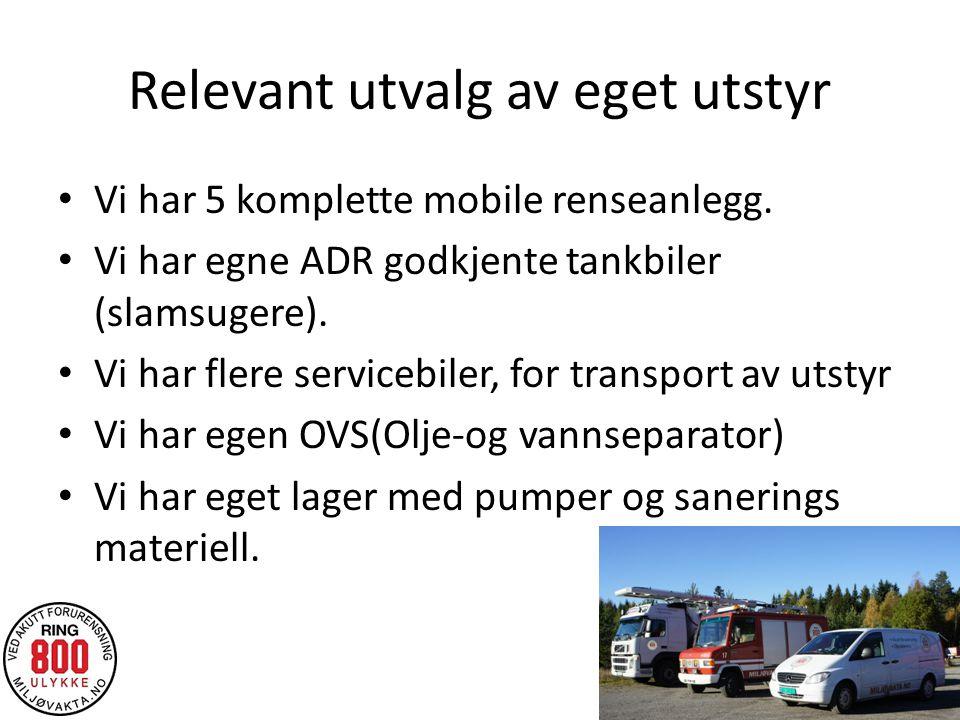 Relevant utvalg av eget utstyr Vi har 5 komplette mobile renseanlegg.