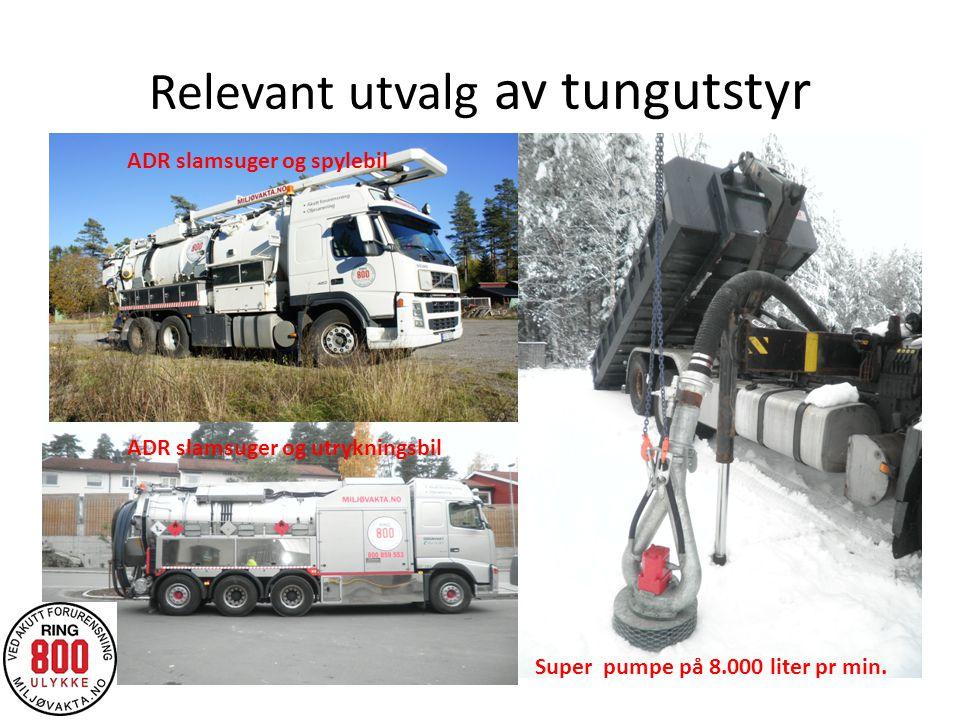 Relevant utvalg av tungutstyr ADR slamsuger og spylebil ADR slamsuger og utrykningsbil Super pumpe på 8.000 liter pr min.