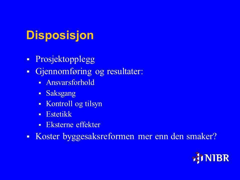 Disposisjon  Prosjektopplegg  Gjennomføring og resultater:  Ansvarsforhold  Saksgang  Kontroll og tilsyn  Estetikk  Eksterne effekter  Koster