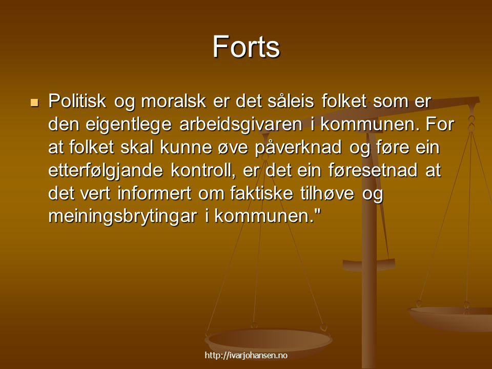 http://ivarjohansen.no Forts Politisk og moralsk er det såleis folket som er den eigentlege arbeidsgivaren i kommunen. For at folket skal kunne øve på