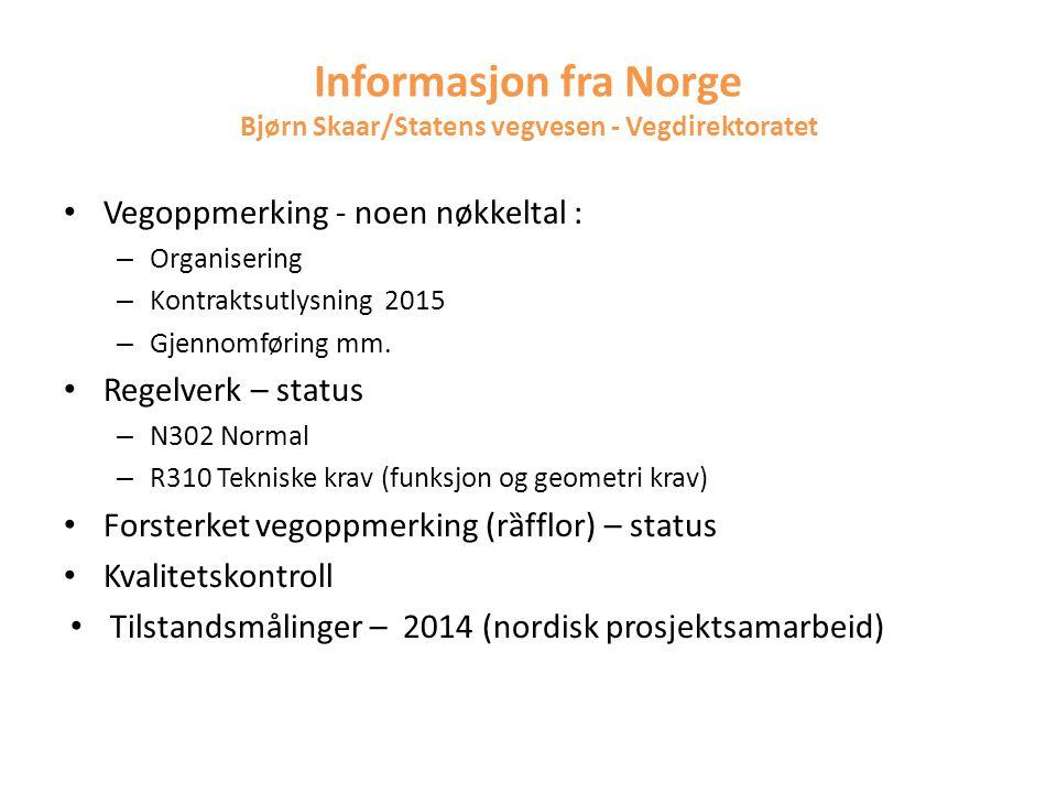 Informasjon fra Norge Bjørn Skaar/Statens vegvesen - Vegdirektoratet Vegoppmerking - noen nøkkeltal : – Organisering – Kontraktsutlysning 2015 – Gjenn
