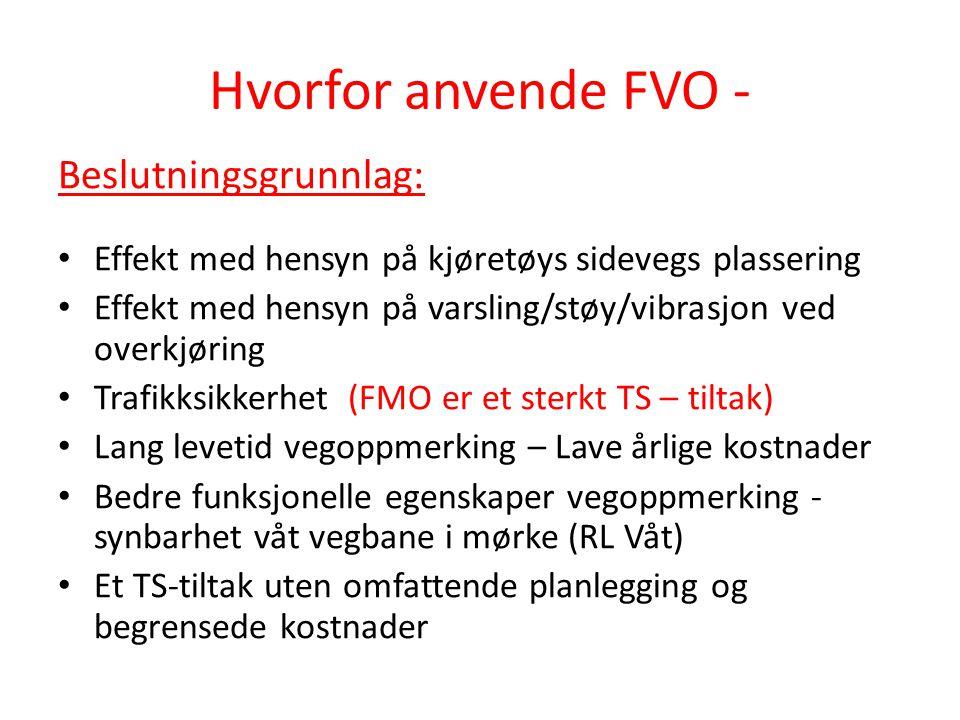Hvorfor anvende FVO - Beslutningsgrunnlag: Effekt med hensyn på kjøretøys sidevegs plassering Effekt med hensyn på varsling/støy/vibrasjon ved overkjø