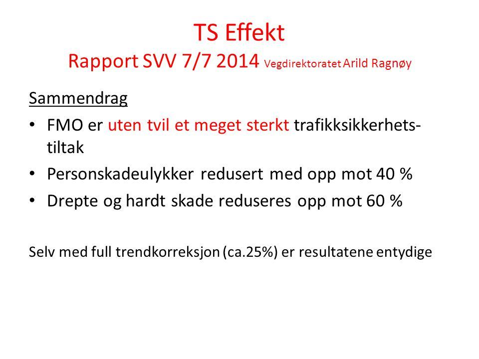 TS Effekt Rapport SVV 7/7 2014 Vegdirektoratet Arild Ragnøy Sammendrag FMO er uten tvil et meget sterkt trafikksikkerhets- tiltak Personskadeulykker r