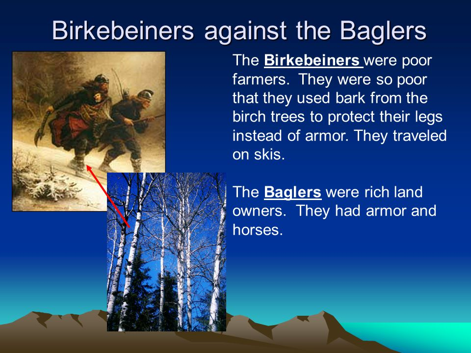 The Birkebeiners were poor farmers.