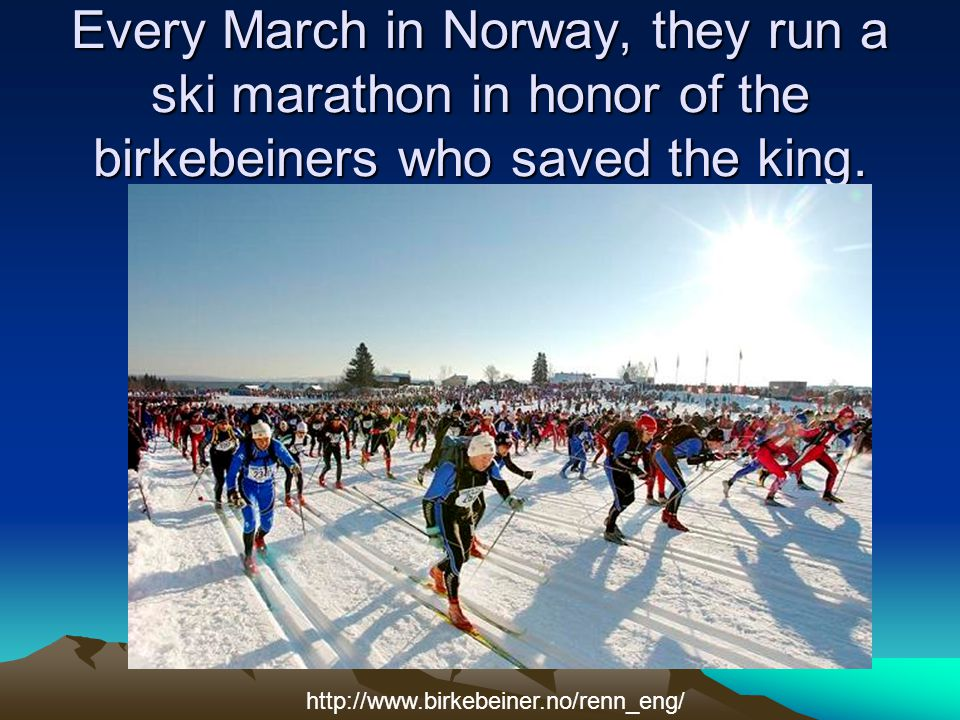 The race is 54 kilometers or 33.5 miles from Lillehamer to Rena, Norway.