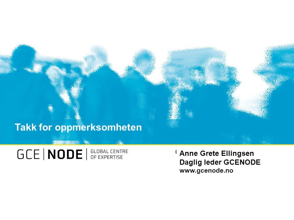 Click to edit Master title style Takk for oppmerksomheten Anne Grete Ellingsen Daglig leder GCENODE www.gcenode.no