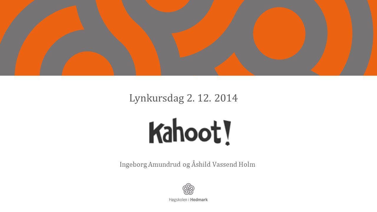 Ingeborg Amundrud og Åshild Vassend Holm Lynkursdag 2. 12. 2014
