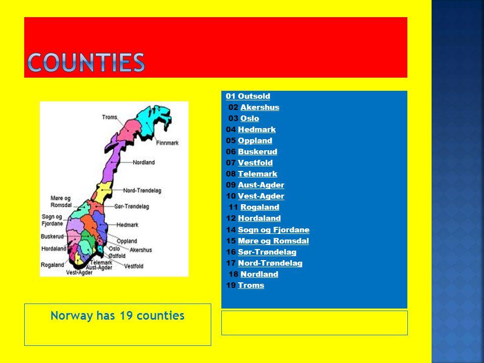 Norway has 19 counties 01 Outsold 02 AkershusAkershus 03 OsloOslo 04 HedmarkHedmark 05 OpplandOppland 06 BuskerudBuskerud 07 VestfoldVestfold 08 Telem