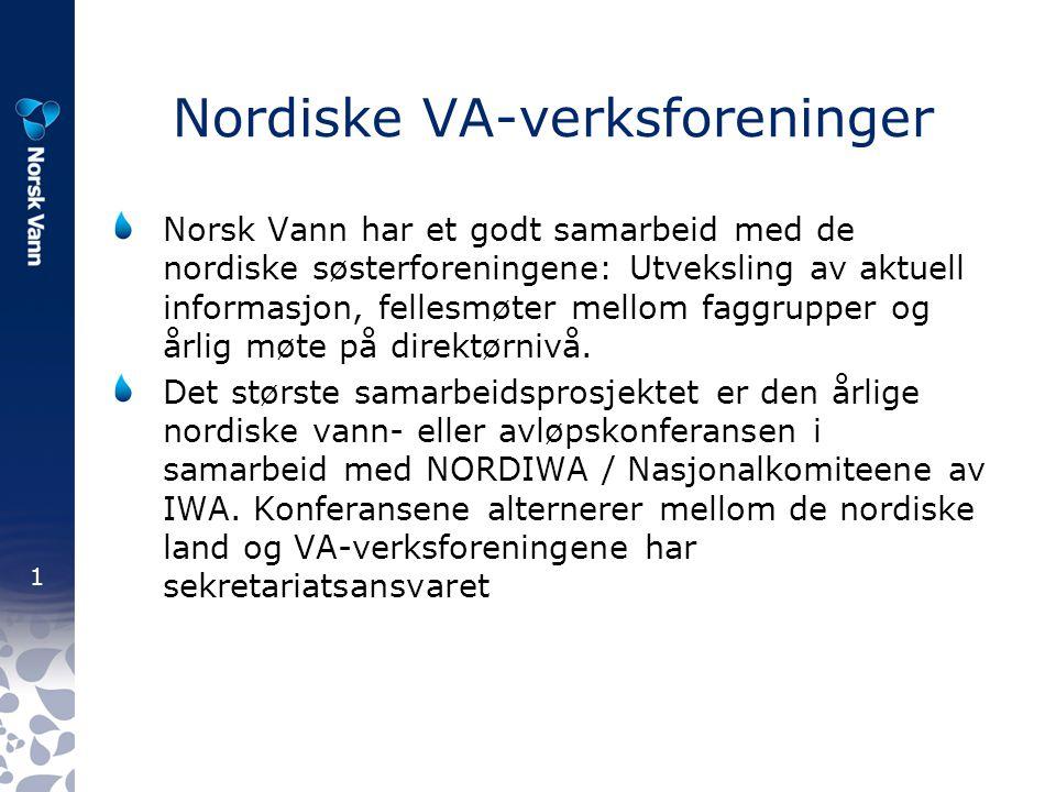 1 Nordiske VA-verksforeninger Norsk Vann har et godt samarbeid med de nordiske søsterforeningene: Utveksling av aktuell informasjon, fellesmøter mellom faggrupper og årlig møte på direktørnivå.