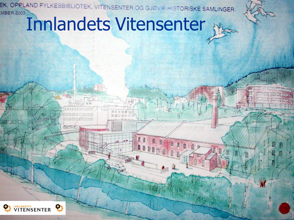 RTIM Raufoss Technology & Industrial Management Innlandets Vitensenter