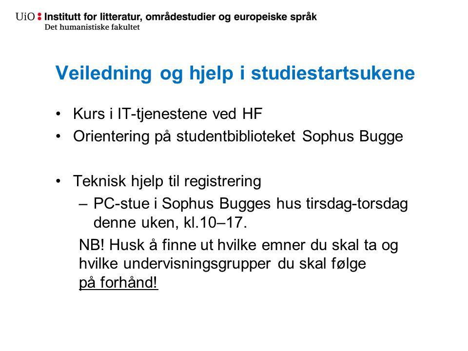 Veiledning og hjelp i studiestartsukene Kurs i IT-tjenestene ved HF Orientering på studentbiblioteket Sophus Bugge Teknisk hjelp til registrering –PC-stue i Sophus Bugges hus tirsdag-torsdag denne uken, kl.10–17.