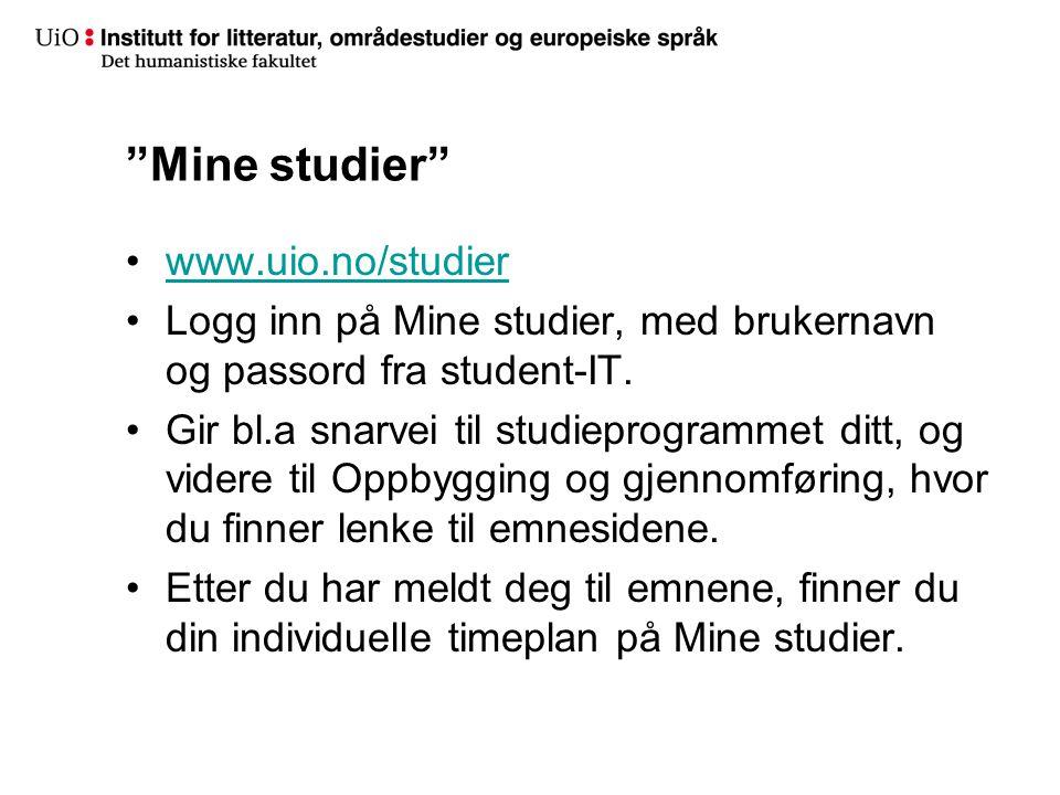Mine studier www.uio.no/studier Logg inn på Mine studier, med brukernavn og passord fra student-IT.