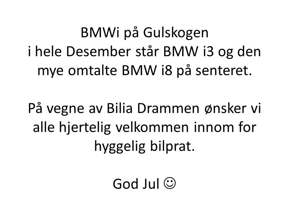 BMWi på Gulskogen i hele Desember står BMW i3 og den mye omtalte BMW i8 på senteret. På vegne av Bilia Drammen ønsker vi alle hjertelig velkommen inno