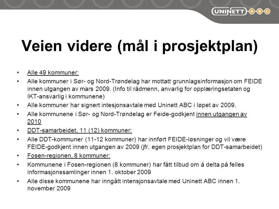 Veien videre (mål i prosjektplan) Alle 49 kommuner: Alle kommuner i Sør- og Nord-Trøndelag har mottatt grunnlagsinformasjon om FEIDE innen utgangen av mars 2009.
