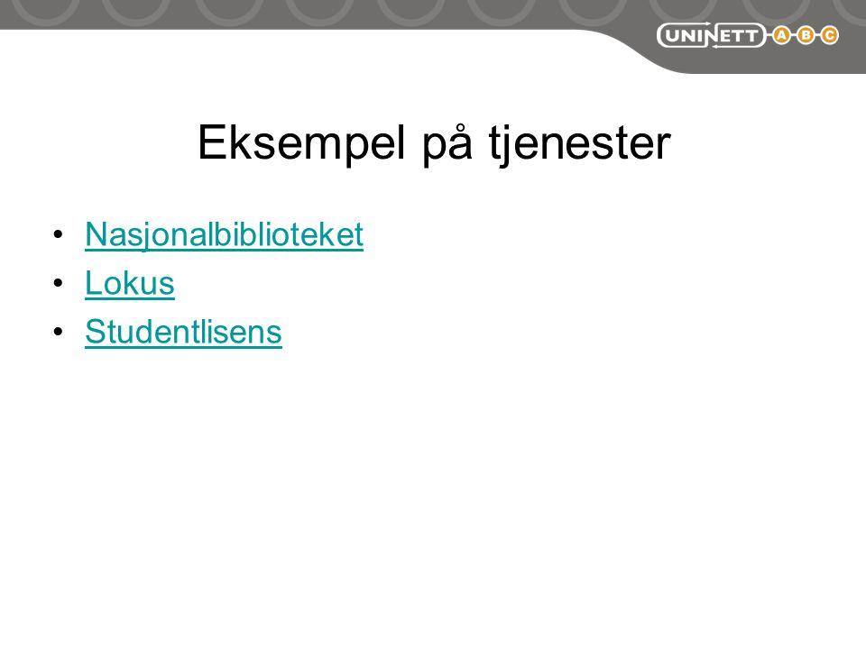 Eksempel på tjenester Nasjonalbiblioteket Lokus Studentlisens