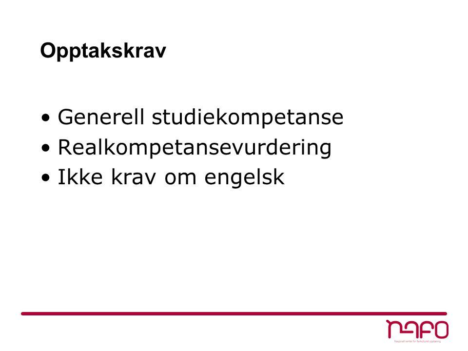 Opptakskrav Generell studiekompetanse Realkompetansevurdering Ikke krav om engelsk