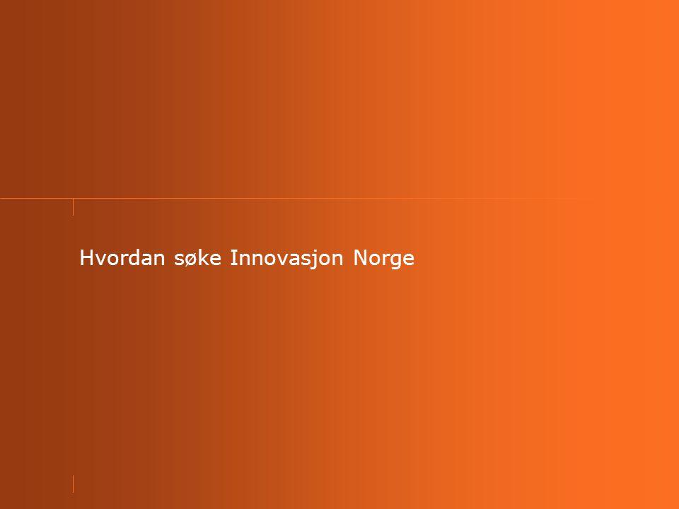 Hvordan søke Innovasjon Norge