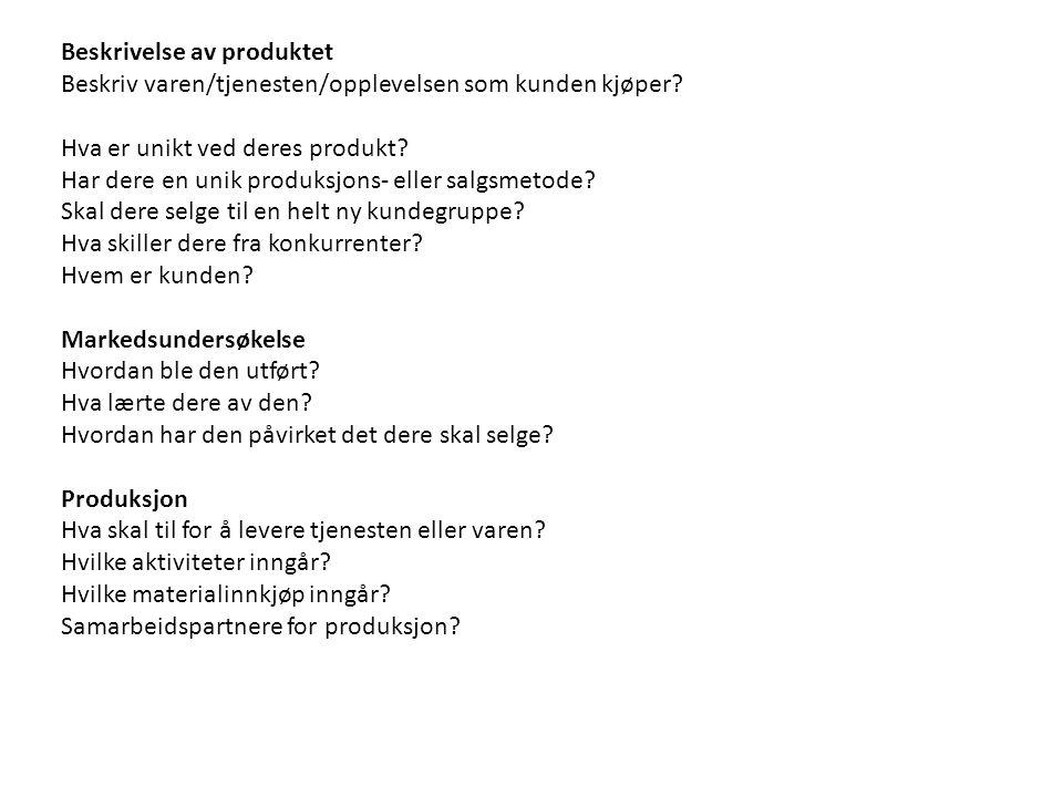 Beskrivelse av produktet Beskriv varen/tjenesten/opplevelsen som kunden kjøper? Hva er unikt ved deres produkt? Har dere en unik produksjons- eller sa
