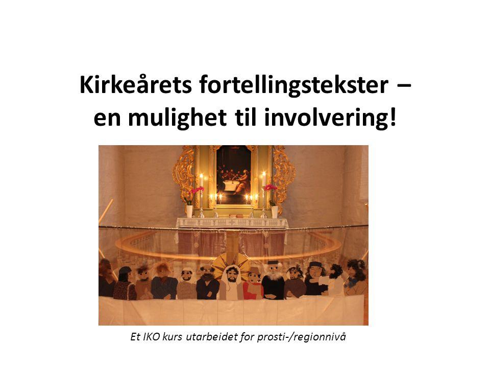 Kursets målsetning Bruke kirkeårets fortellingstekster som prekentekster i menighetens hovedsamling.