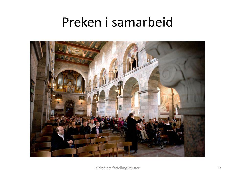 Tekster for kirkeåret 2012/2013 Prekentekster for tekstrekke III for kirkeåret 2012/2013, som også er fortellingstekst 1.