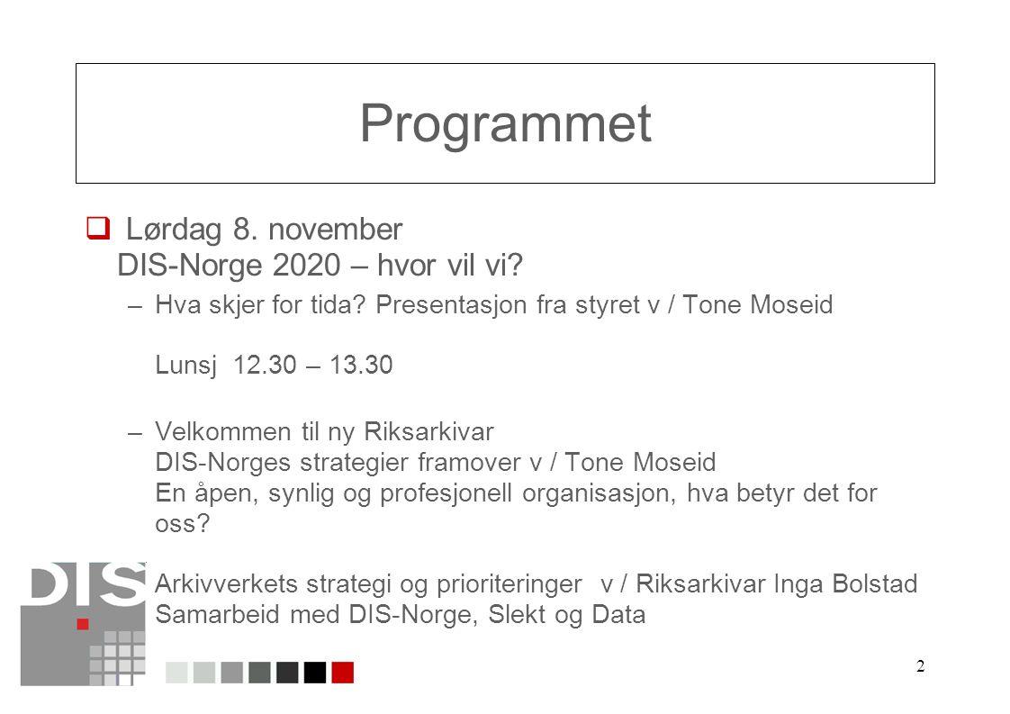 2 Programmet  Lørdag 8. november DIS-Norge 2020 – hvor vil vi.