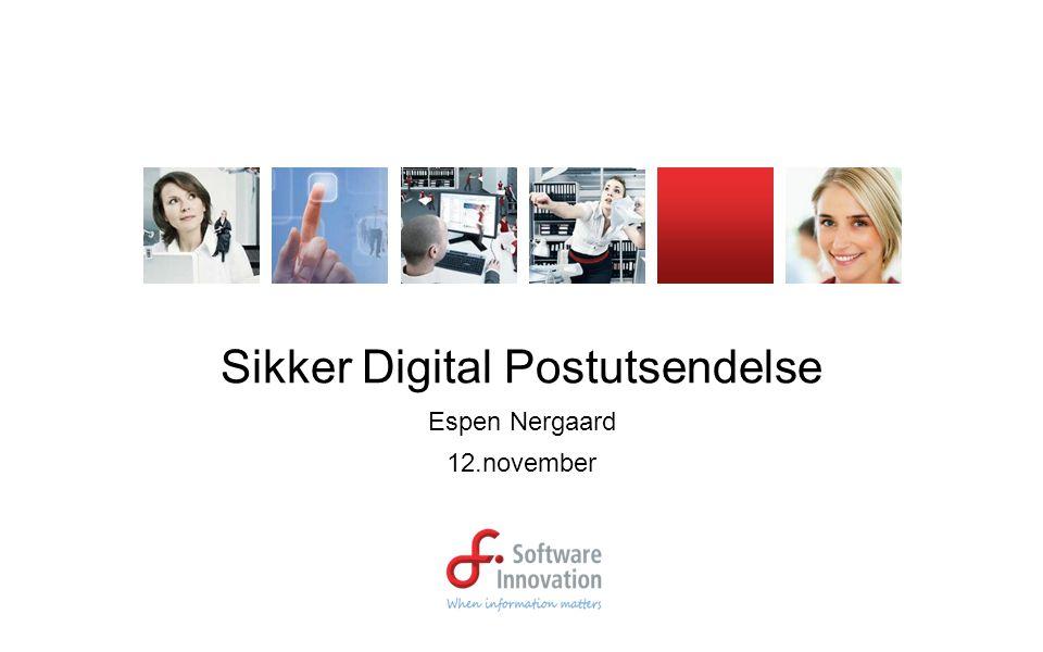 Sikker Digital Postutsendelse Espen Nergaard 12.november