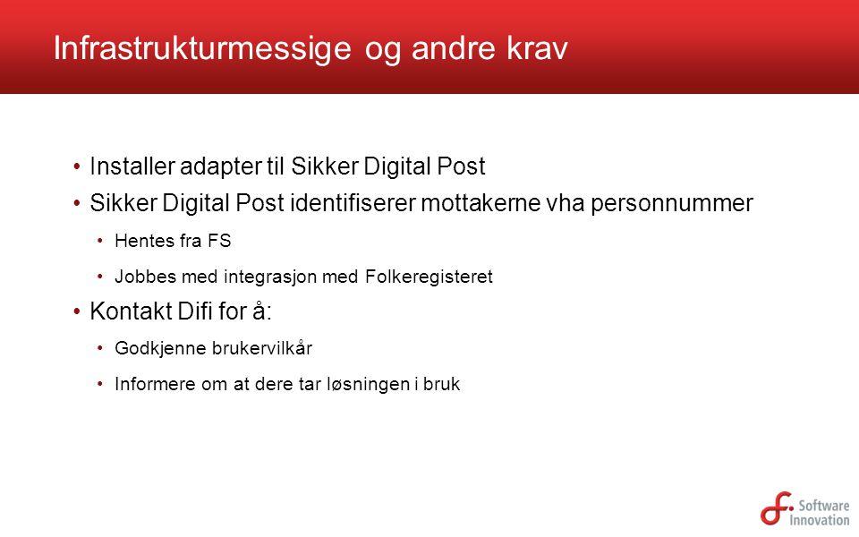 Installer adapter til Sikker Digital Post Sikker Digital Post identifiserer mottakerne vha personnummer Hentes fra FS Jobbes med integrasjon med Folke