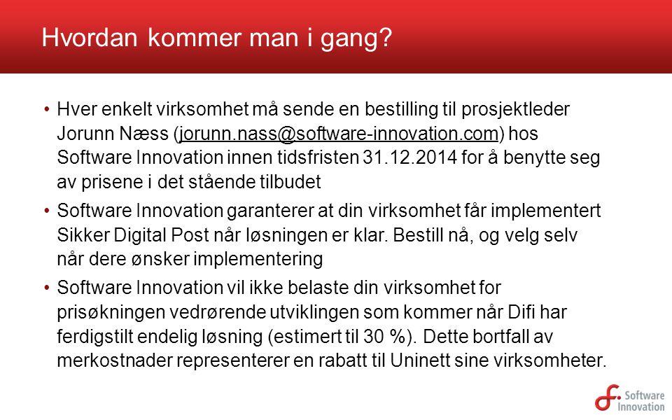 Hver enkelt virksomhet må sende en bestilling til prosjektleder Jorunn Næss (jorunn.nass@software-innovation.com) hos Software Innovation innen tidsfr