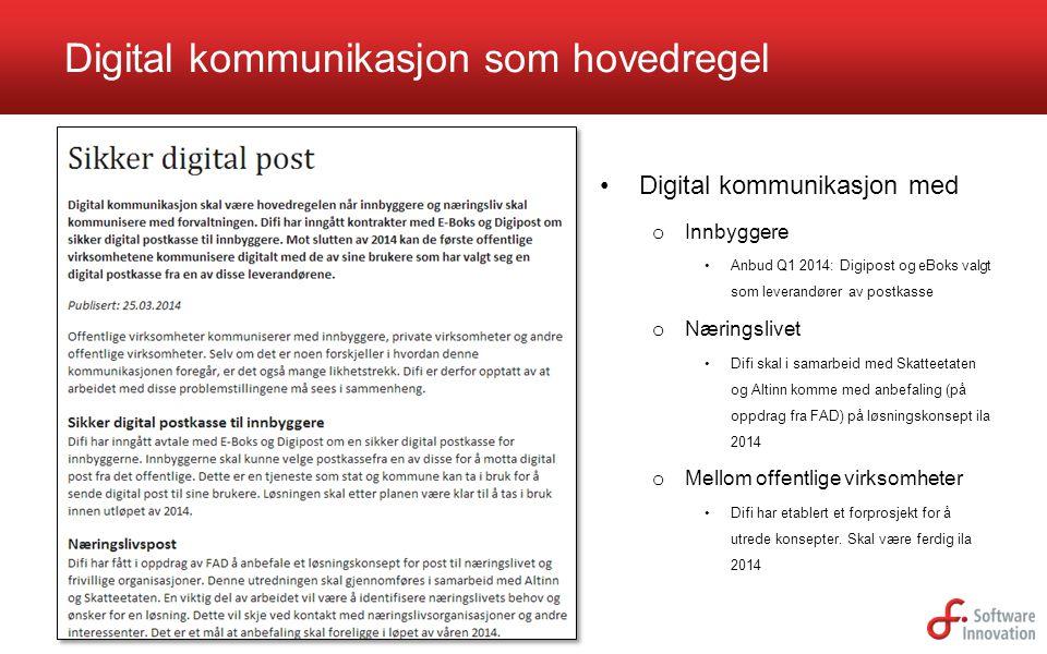 Digital kommunikasjon som hovedregel Digital kommunikasjon med o Innbyggere Anbud Q1 2014: Digipost og eBoks valgt som leverandører av postkasse o Nær