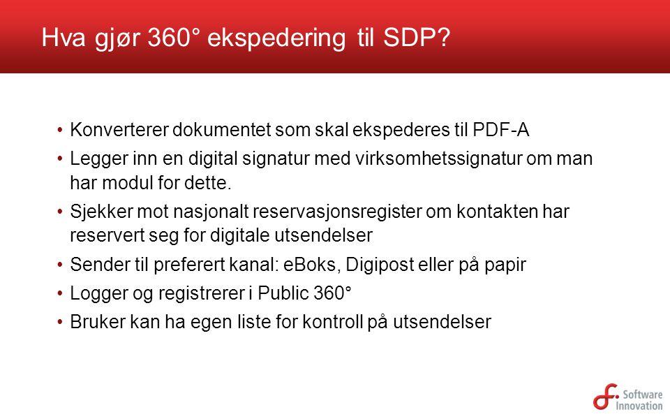 Konverterer dokumentet som skal ekspederes til PDF-A Legger inn en digital signatur med virksomhetssignatur om man har modul for dette. Sjekker mot na