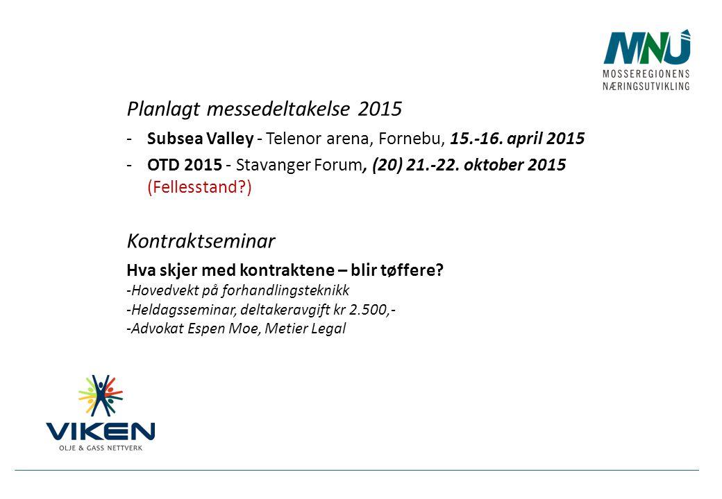 -Subsea Valley - Telenor arena, Fornebu, 15.-16. april 2015 -OTD 2015 - Stavanger Forum, (20) 21.-22. oktober 2015 (Fellesstand?) Planlagt messedeltak