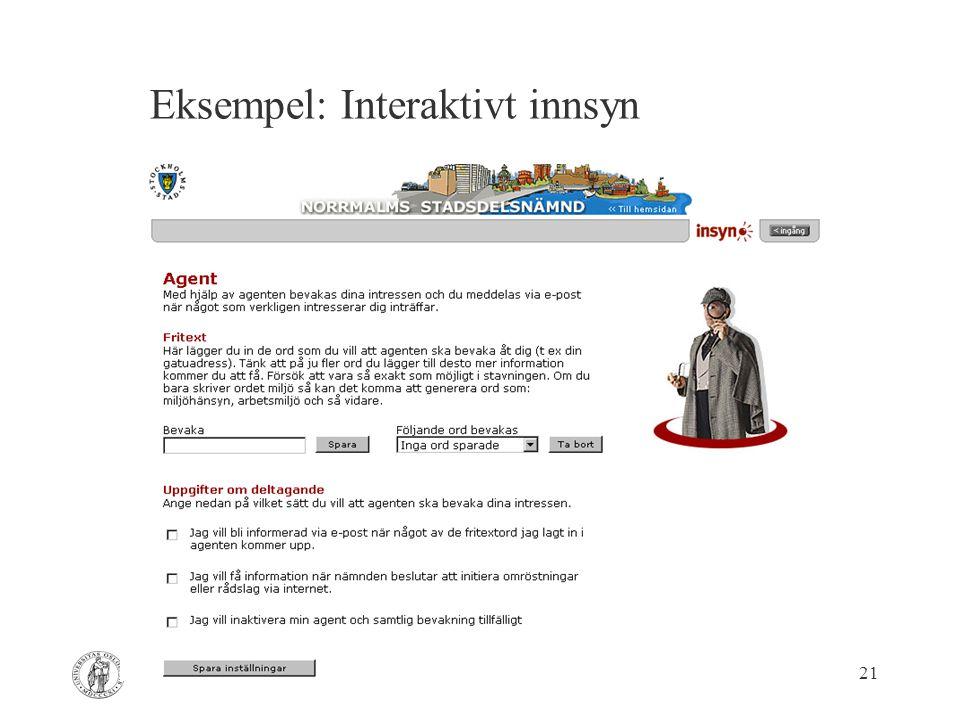 Av Are Vegard Haug – AFIN 2004 21 Eksempel: Interaktivt innsyn