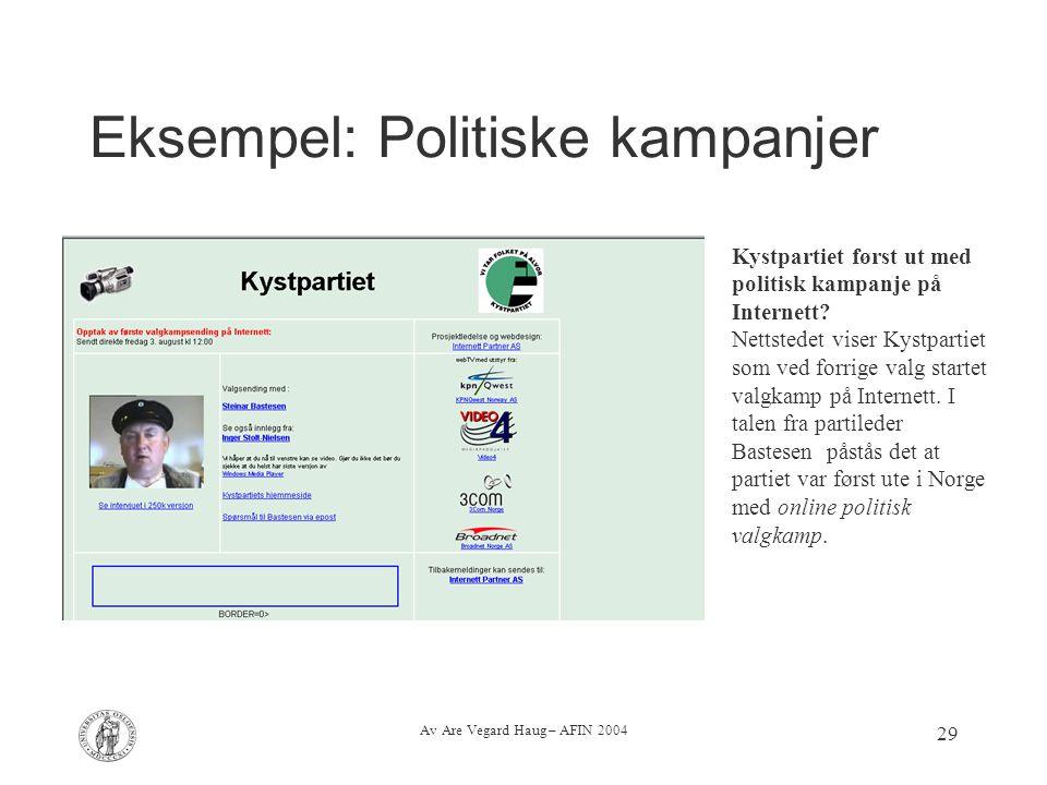 Av Are Vegard Haug – AFIN 2004 29 Eksempel: Politiske kampanjer Kystpartiet først ut med politisk kampanje på Internett? Nettstedet viser Kystpartiet