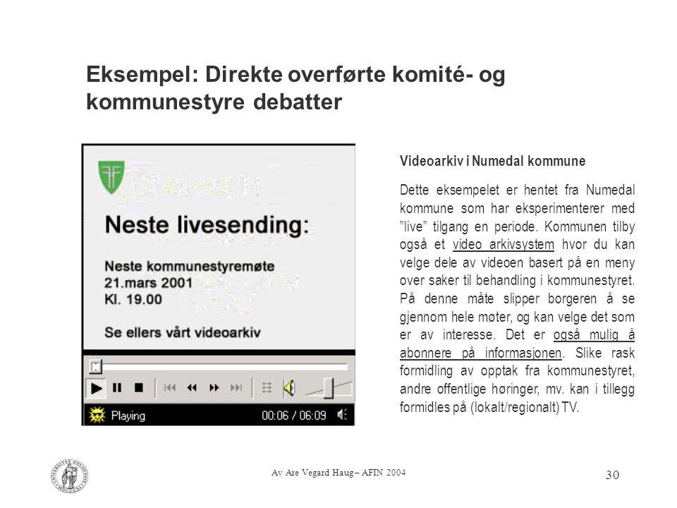 Av Are Vegard Haug – AFIN 2004 30 Eksempel: Direkte overførte komité- og kommunestyre debatter Videoarkiv i Numedal kommune Dette eksempelet er hentet