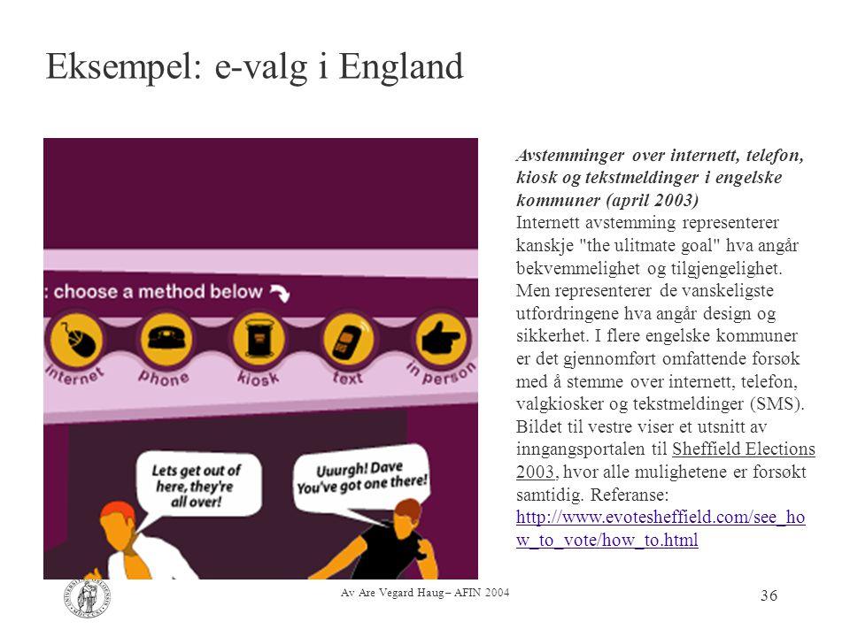 Av Are Vegard Haug – AFIN 2004 36 Avstemminger over internett, telefon, kiosk og tekstmeldinger i engelske kommuner (april 2003) Internett avstemming