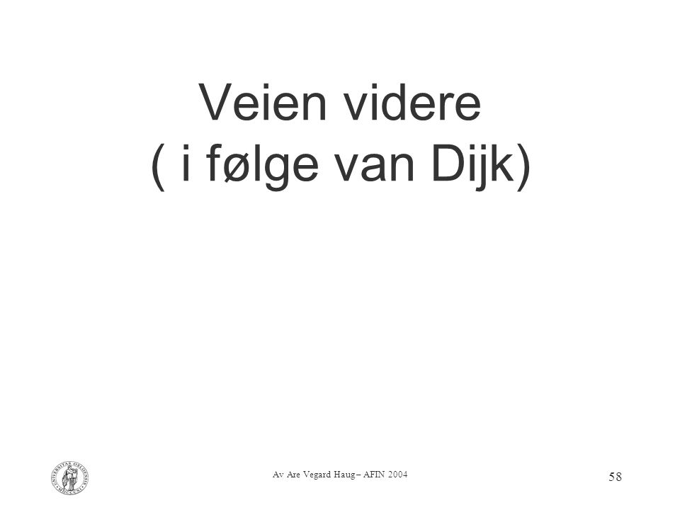 Av Are Vegard Haug – AFIN 2004 58 Veien videre ( i følge van Dijk)
