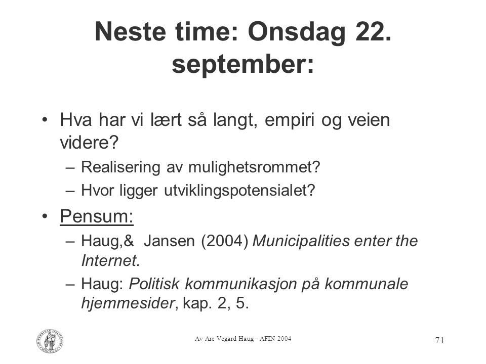 Av Are Vegard Haug – AFIN 2004 71 Neste time: Onsdag 22.