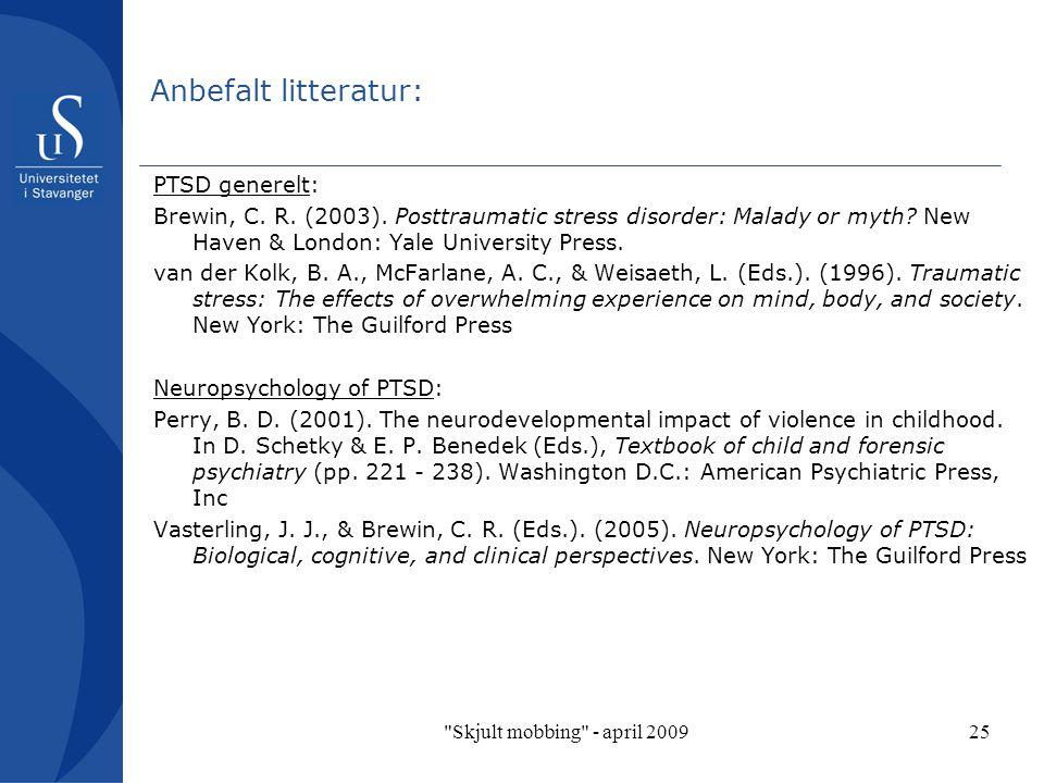 Skjult mobbing - april 200925 Anbefalt litteratur: PTSD generelt: Brewin, C.