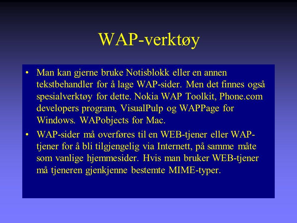 WAP-verktøy Man kan gjerne bruke Notisblokk eller en annen tekstbehandler for å lage WAP-sider.