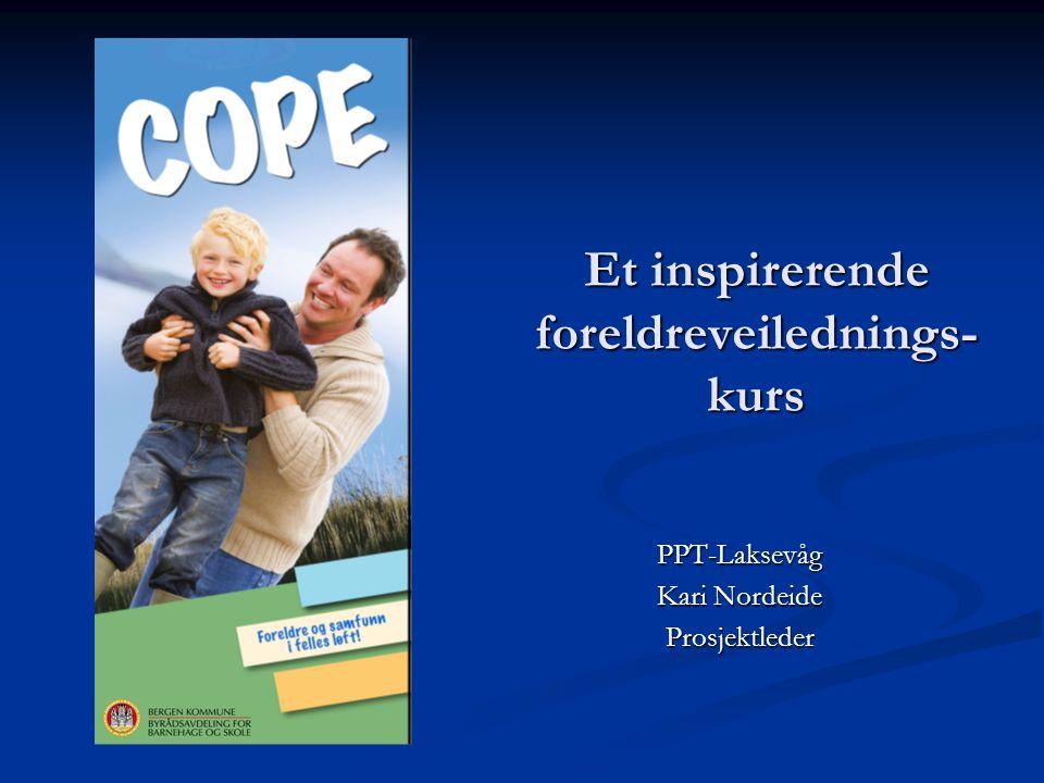 Et inspirerende foreldreveilednings- kurs PPT-Laksevåg Kari Nordeide Prosjektleder