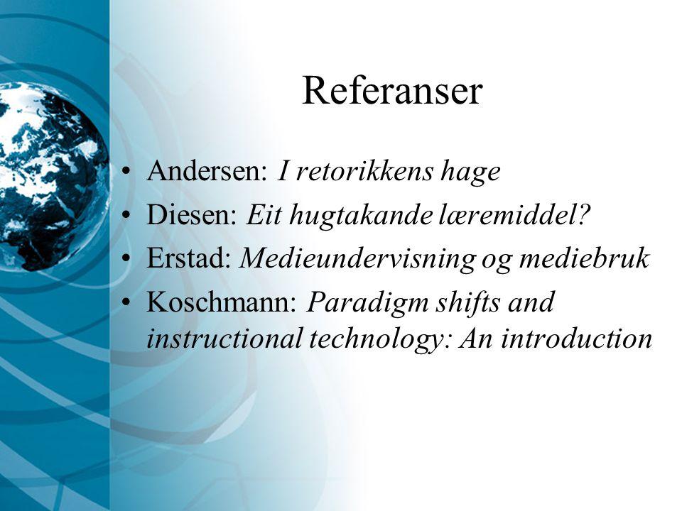 Referanser Andersen: I retorikkens hage Diesen: Eit hugtakande læremiddel.