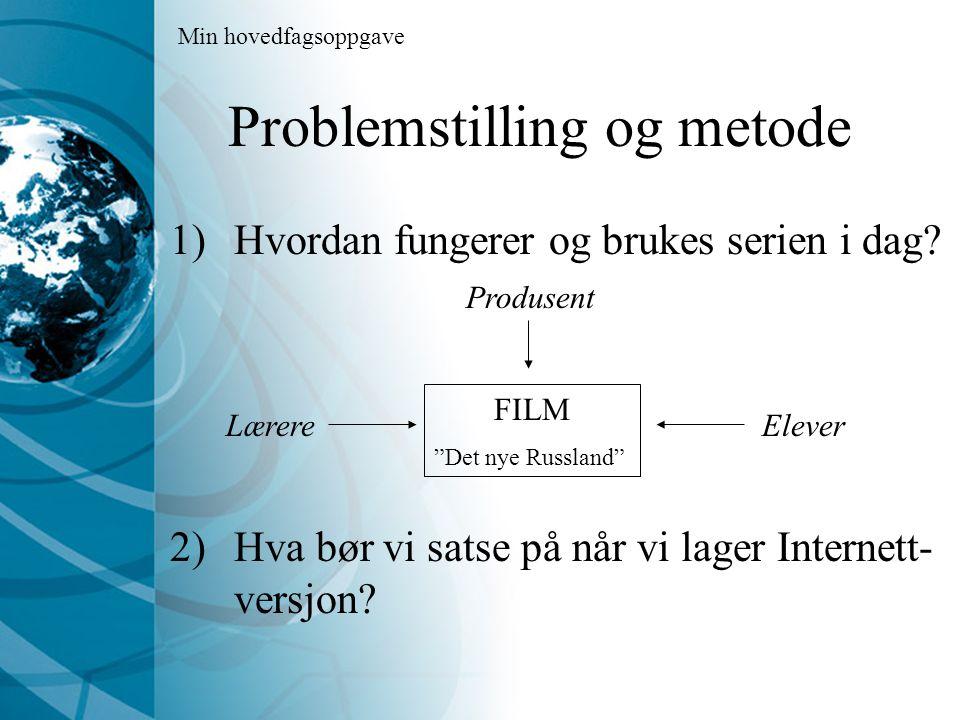 Problemstilling og metode 1)Hvordan fungerer og brukes serien i dag.