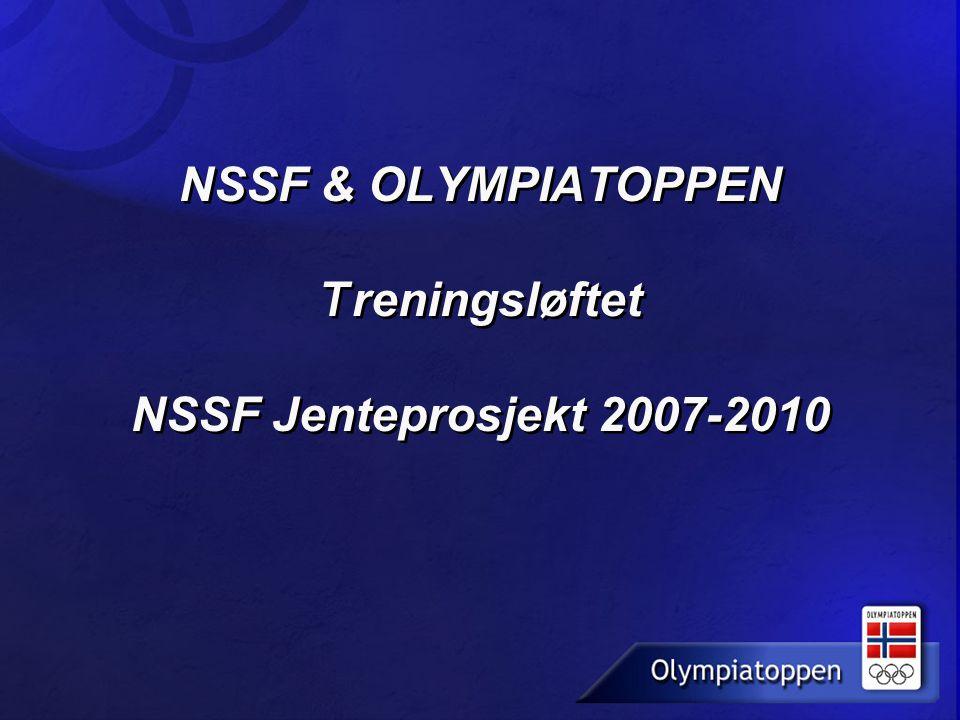 NSSF & OLYMPIATOPPEN T reningsløftet NSSF Jenteprosjekt 2007-2010