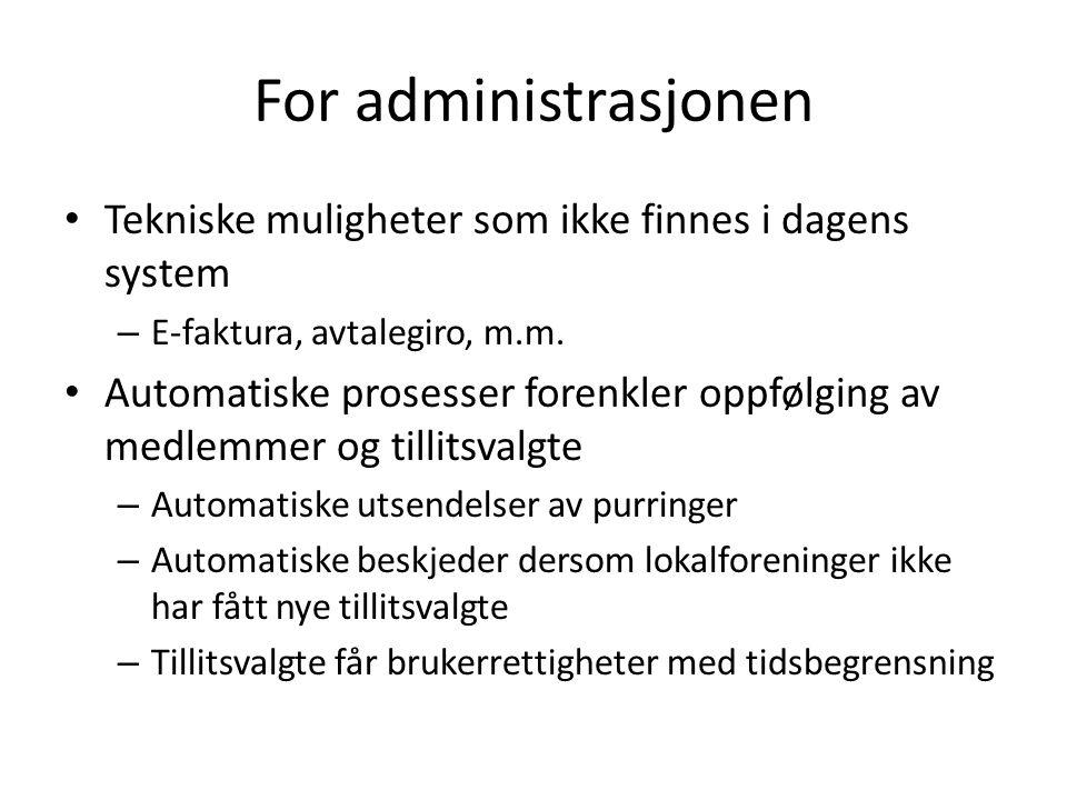 For administrasjonen Tekniske muligheter som ikke finnes i dagens system – E-faktura, avtalegiro, m.m. Automatiske prosesser forenkler oppfølging av m