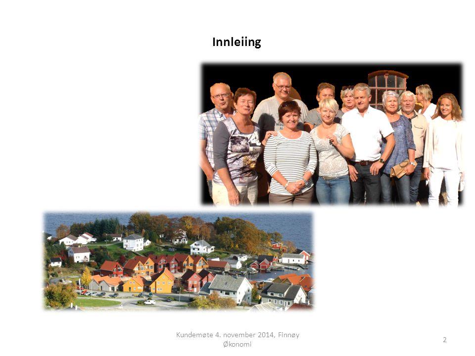 Innleiing Kundemøte 4. november 2014, Finnøy Økonomi 2