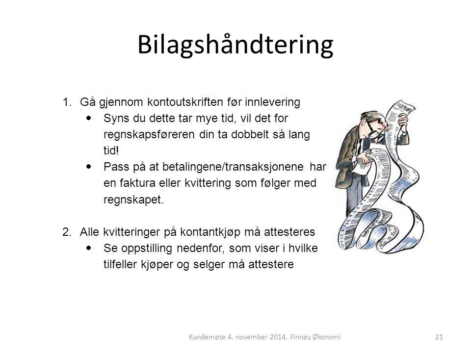 Bilagshåndtering Kundemøte 4. november 2014, Finnøy Økonomi21 1.Gå gjennom kontoutskriften før innlevering  Syns du dette tar mye tid, vil det for re